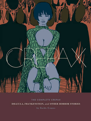Crepax - Dracula, Frankenstein, and Other Horror Stories