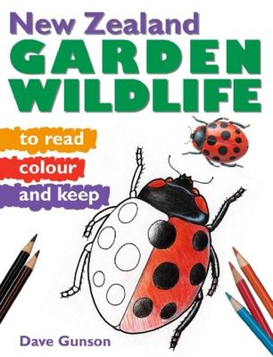 New Zealand Garden Wildlife to Read, Colour and Keep