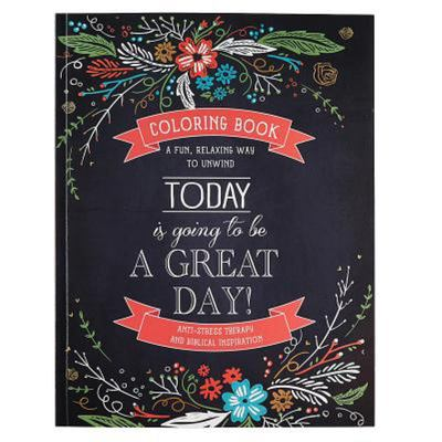Today is Going to be a Great Day! (Adult Colouring Book)