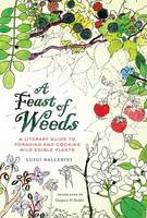 A Feast of Weeds: A Literary History of Foraging