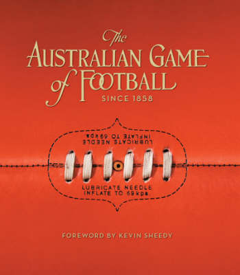 Australian Game of Football Since 1858