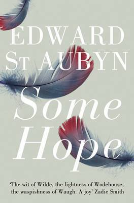 Some Hope: Patrick Melrose Novels # 3