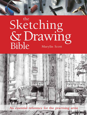 Sketching  Drawing Bible: An Essential Reference for the Practising Artist