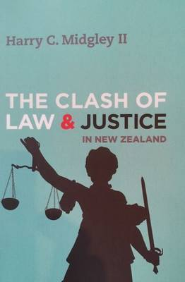 The Clash of Law  Justice in New Zealand