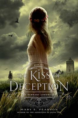 The Kiss of Deception (The Remnant Chronicles #1)