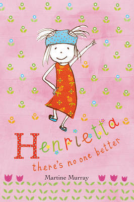 Henrietta There's No One Better (#1)