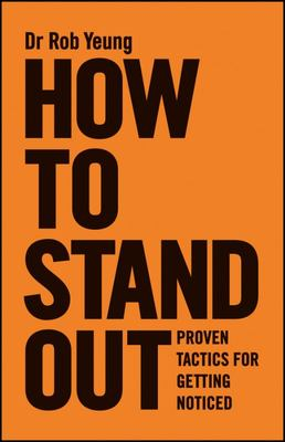 How to Stand Out Proven Tactics for Getting Noticed