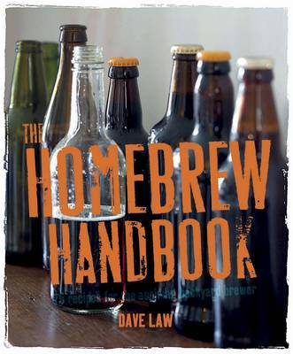 The Homebrew Handbook: 75 Recipes for the Aspiring Backyard Brewer