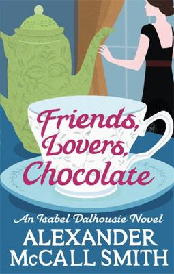 Friends, Lovers, Chocolate (Isabel Dalhousie #2)