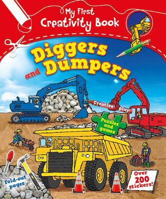 Diggers and Dumpers (My First Creativity Book)