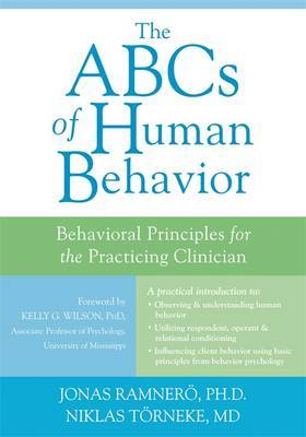 The ABCs of Human Behavior: Behavioral Principles for the Practicing Clinician