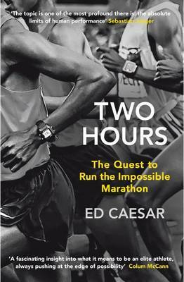 Two HoursThe Quest to Run the Impossible Marathon