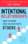 Intentional RelationshipsHow to Work and Succeed With Others