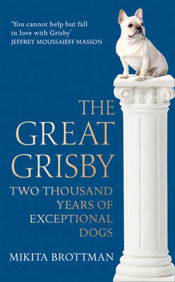 Great Grisby An A-Z of Exceptional Dogs