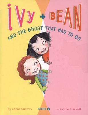 Ivy and Bean and the Ghost that Had to Go (#2)