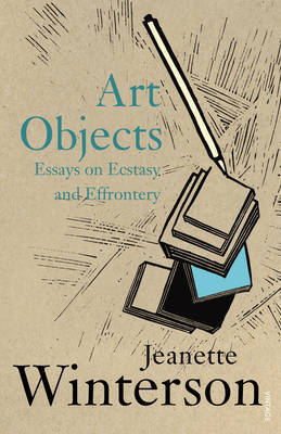 Art Objects: Essays on Ecstasy and Effrontery