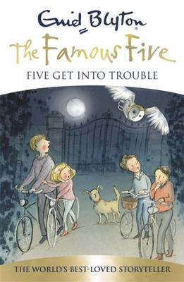 Five Get into Trouble (Famous Five 70th Anniversary Edition #8)