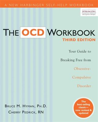 The OCD Workbook: Your Guide to Breaking Free from Obsessive-Compulsive Disorder (3rd edition).