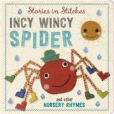 Incy Wincy Spider and Other Nursery Rhymes (Stories in Stiches)