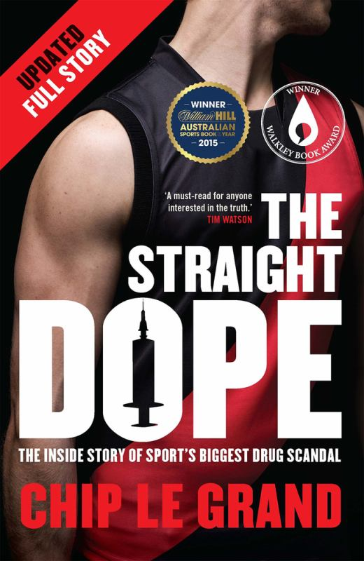 The Straight Dope Updated Edition: The Inside Story of Sport's Biggest Drug Scandal