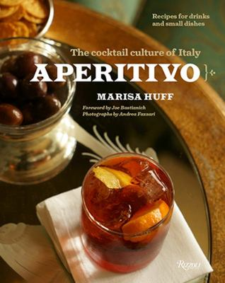 Aperitivo The Cocktail Culture of Italy
