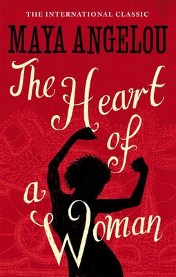 The Heart of a Woman (Maya Angelou #4)