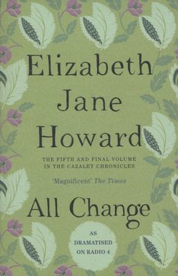 All Change Cazalet Chronicles Book Five