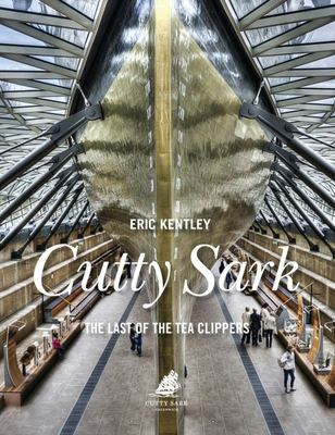 Cutty Sark: The Last of the Tea Clippers