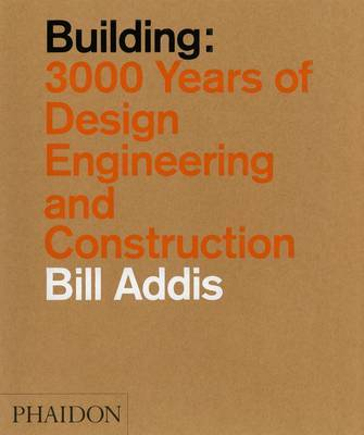 Building : 3000 Years of Design Engineering and Construction