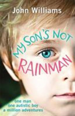 My Son is Not Rainman