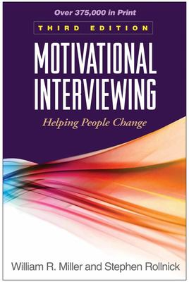 Motivational Interviewing: Helping People Change (Third Edition)