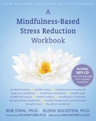 A Mindfulness Based Stress Reduction Workbook (includes MP3 CD)