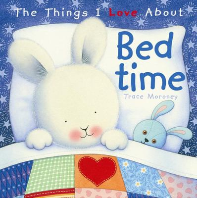 The Things I Love About Bedtime (The Things I Love About)
