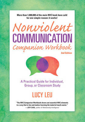 Nonviolent Communication Companion Workbook: A Practical Guide for Individual, Group, or Classroom Study