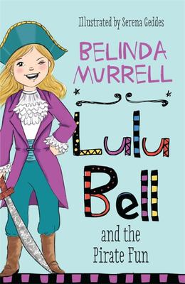 Lulu Bell and the Pirate Fun (#13)