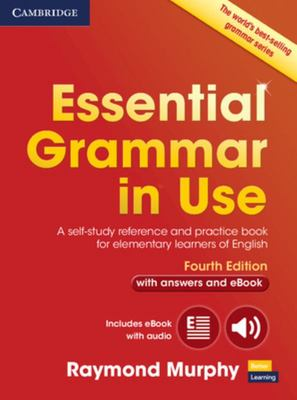 Essential Grammar in Use with Answers and Interactive eBook 4th Edition: A Self-Study Reference and Practice Book for Elementary Learners of English