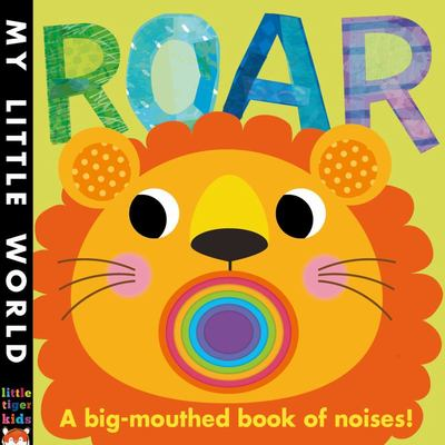 Roar: A Big-mouthed Book of Noises