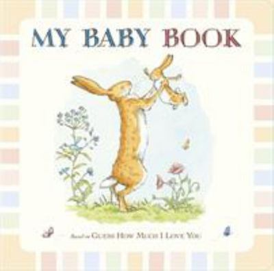 My Baby Book: Guess How Much I Love You