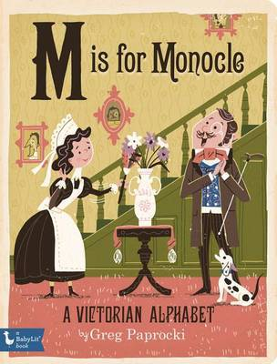 M is for Monocle: A Victorian Alphabet (Board Book)