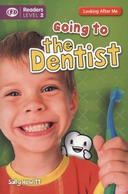 Going to the Dentist (Looking After Me Reader Level 2)