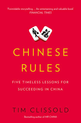 Chinese Rules: Mao's Dog, Deng's Cat, and Five Timeless Lessons for Understanding China