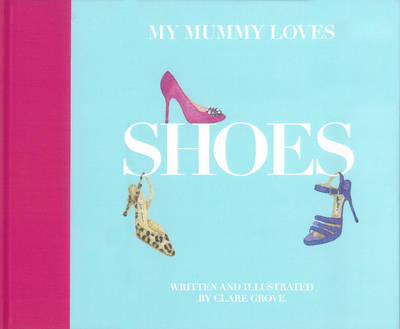 My Mummy Loves Shoes