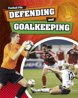 Defending and Goalkeeping (Football File)