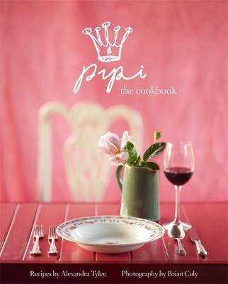 Pipi the Cookbook; Recipes from Pipi Cafe