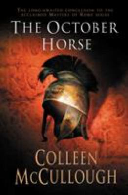 The October Horse (Masters of Rome Series: Book 6) (indent)