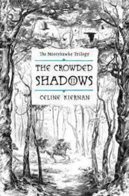 The Crowded Shadows (The Moorehawke Trilogy #2) POD
