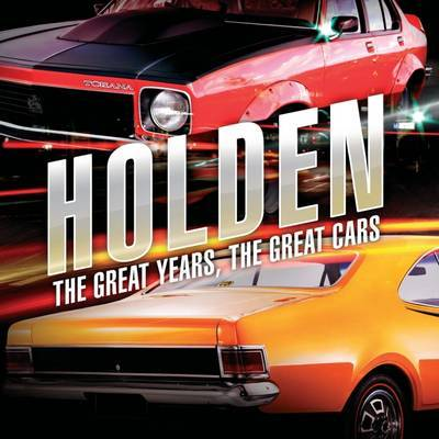 Holden The Great Years, the Great Cars