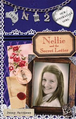 Nellie and the Secret Letter (Our Australian Girl - Nellie #2)