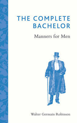 The Complete Bachelor: Manners for Men
