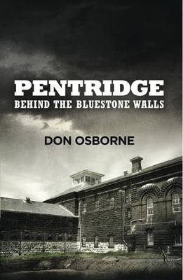 Pentridge - Behind the Bluestone Walls